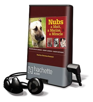 Nubs - The True Story of a Mutt, a Marine, & a Miracle Brian Dennis