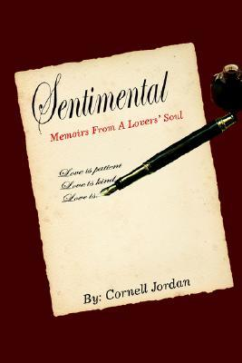 Sentimental: Memoirs from a Lovers Soul  by  Cornell Jordan