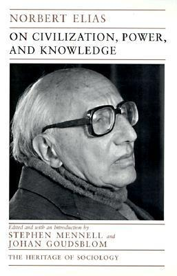 On Civilization, Power, and Knowledge: Selected Writings  by  Norbert Elias