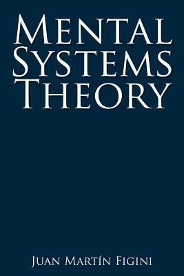 Mental Systems Theory Juan Martín Figini