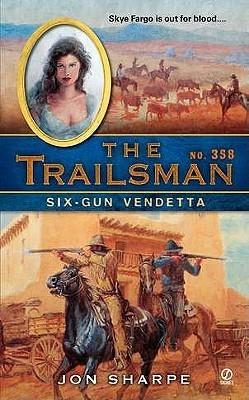 Six-Gun Vendetta (The Trailsman #358)  by  Jon Sharpe