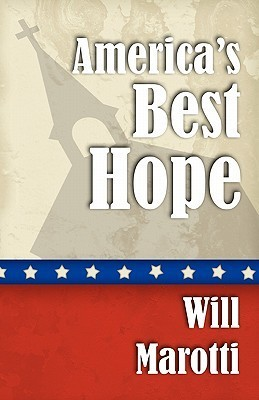 Americas Best Hope  by  Will Marotti
