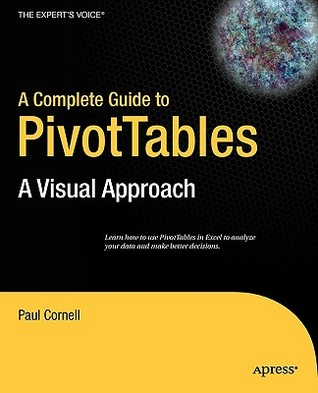 Beginning Excel Pivottables: From Novice to Professional Paul  Cornell