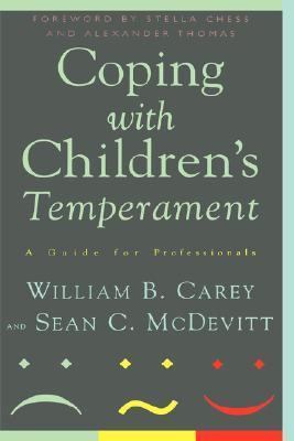 Coping With Childrens Temperament: A Guide For Professionals  by  William B. Carey