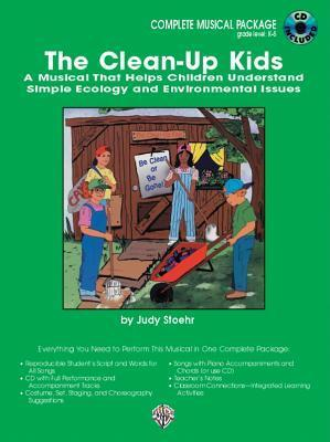 The Clean-Up Kids: A Musical That Helps Children Understand Simple Ecology and Environmental Issues, and How They Can Make a Difference! [With CD] Judith M. Stoehr