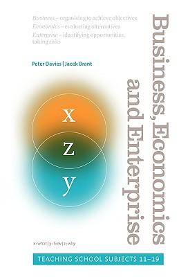 Business, Economics and Enterprise: Teaching School Subjects 11-19 Jacek Brant