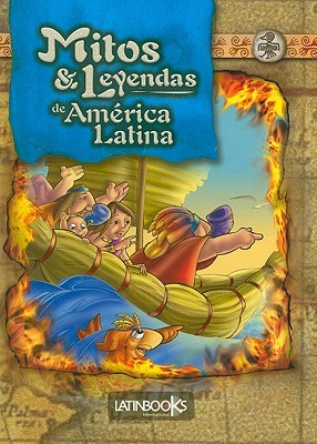 Mitos & Leyendas de America Latina Alejandra Erbiti