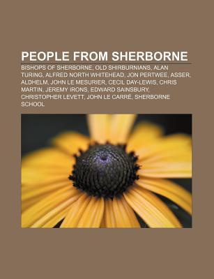 People from Sherborne: Bishops of Sherborne, Old Shirburnians, Alan Turing, Alfred North Whitehead, Jon Pertwee, Asser, Aldhelm  by  Source Wikipedia