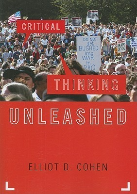 Critical Thinking Unleashed Elliot D. Cohen