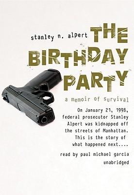 The Birthday Party: A Memoir of Survival Stanley Alpert