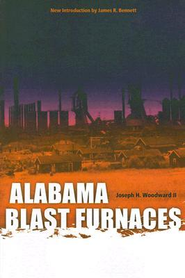 Alabama Blast Furnaces  by  Joseph H. Woodward