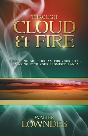 Through Cloud and Fire  by  Walter Lowndes