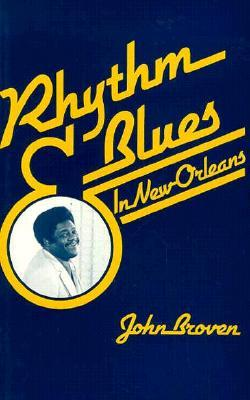 Rhythm and Blues in New Orleans John Broven