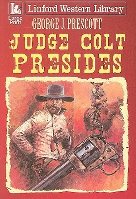 Judge Colt Presides  by  George J. Prescott