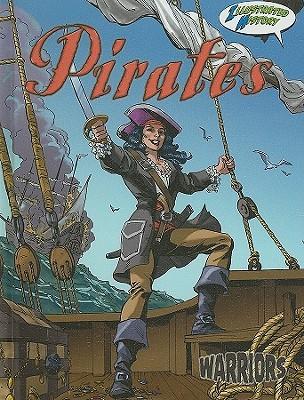 Pirates: Illustrated History Joanne Mattern