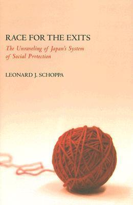 Race for the Exits: The Unraveling of Japans System of Social Protection Leonard J. Schoppa