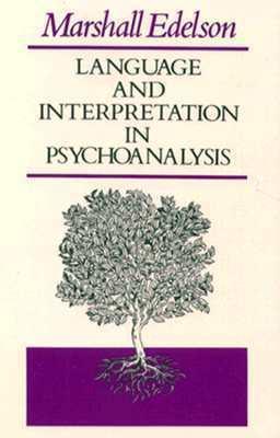 Language and Interpretation in Psychoanalysis Marshall Edelson