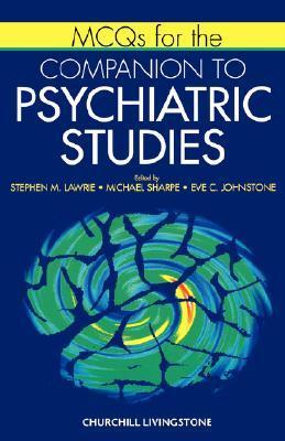 McQs for the Companion to Psychiatric Studies  by  Stephen M. Lawrie