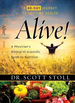 Alive - 40 days to lifetime health Scott Stoll