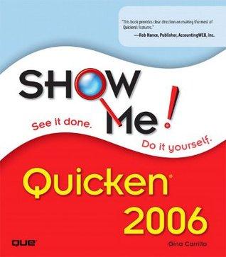 Show Me! Quicken 2006 Gina Carrillo