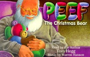 Peef: The Christmas Bear  by  Tom Hegg