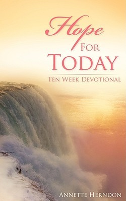 Hope for Today  by  Annette Herndon