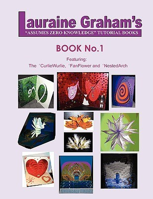 Lauraine Grahams Assumes Zero Knowledge Tutorial Books: Book No.1 Lauraine Graham