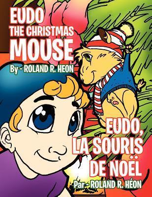 Eudo the Christmas Mouse Roland R. Heon