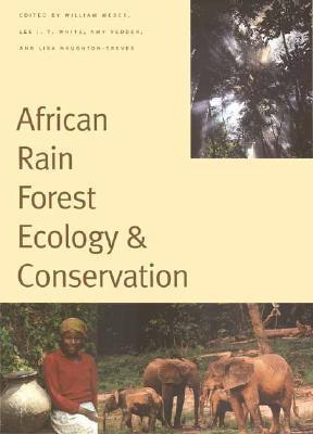 African Rain Forest Ecology and Conservation: An Interdisciplinary Perspective William Weber
