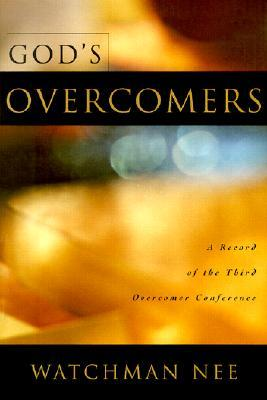 Gods Overcomers: A Record of the Third Overcomer Conference  by  Watchman Nee
