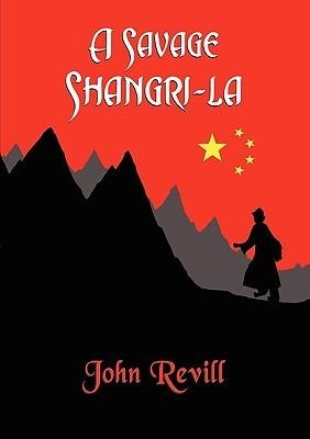 A Savage Shangri-La  by  John D. Revill