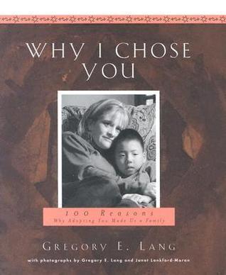 Why I Chose You Gregory E. Lang