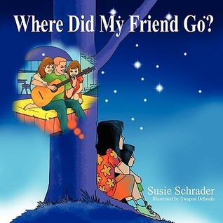 Where Did My Friend Go Susie Schrader
