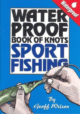 Geoff Wilsons Complete Book Of Fishing Knots & Rigs Geoff Wilson
