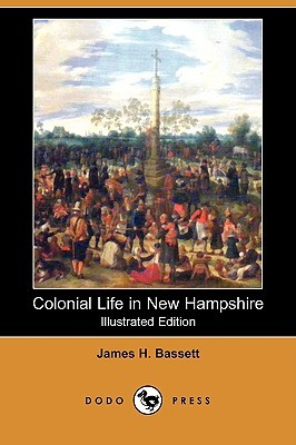 Colonial Life in New Hampshire (Illustrated Edition)  by  James H. Fassett