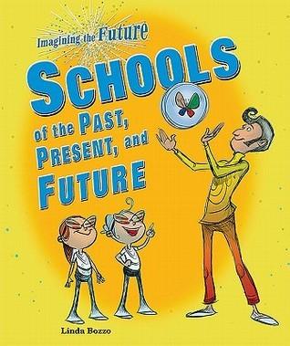 Schools of the Past, Present, and Future Linda Bozzo