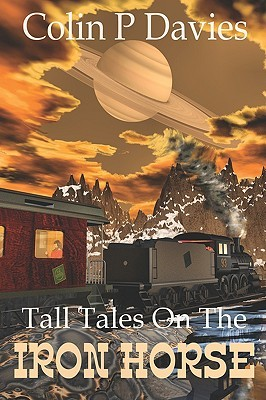 Tall Tales on the Iron Horse Colin P. Davies