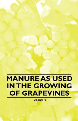 Manure as Used in the Growing of Grapevines Various