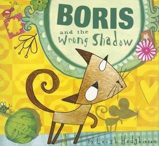 Boris and the Wrong Shadow Leigh Hodgkinson
