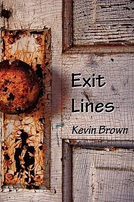 Exit Lines Kevin  Brown