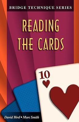 Reading the Cards (The Bridge Technique Series) David Bird