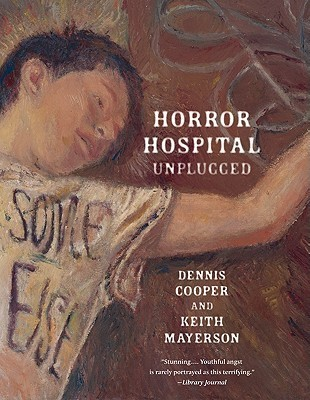 Horror Hospital Unplugged  by  Dennis Cooper