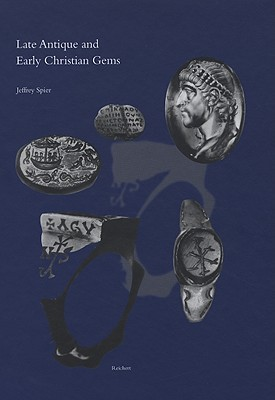 Late Antique and Early Christian Gems  by  Jeffrey Spier
