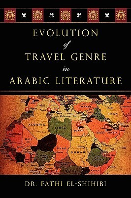 Evolution of Travel Genre in Arabic Literature  by  Fathi El-Shihibi