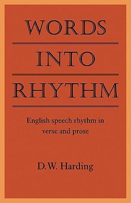 Words Into Rhythm: English Speech Rhythm in Verse and Prose  by  D.W. Harding
