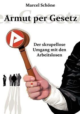 Armut per Gesetz: Der skrupellose Umgang mit dem Arbeitslosen Marcel Schöne