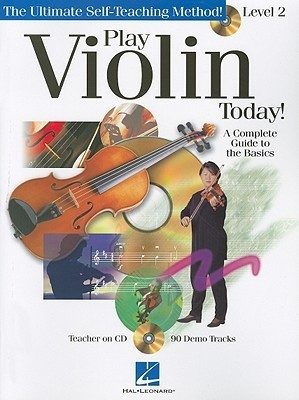 Play Violin Today! - Level 2: A Complete Guide to the Basics [With CD (Audio)] Dan Maske