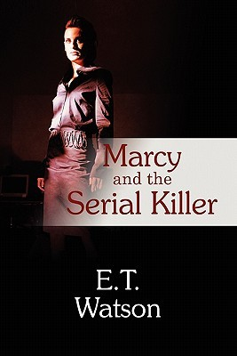 Marcy and the Serial Killer E. T. Watson