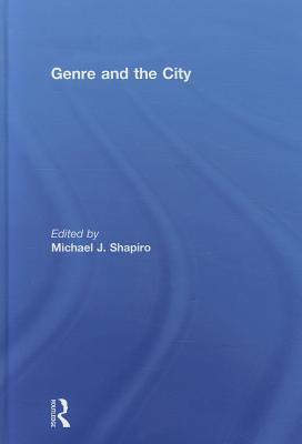 Genre and the City Michael J. Shapiro