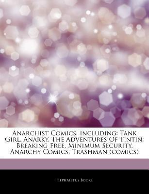 Articles on Anarchist Comics, Including: Tank Girl, Anarky, the Adventures of Tintin: Breaking Free, Minimum Security, Anarchy Comics, Trashman (Comic  by  Hephaestus Books